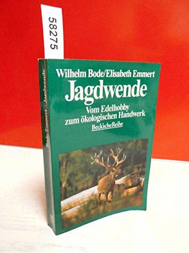 9783406449420: Jagdwende. Vom Edelhobby zum ökologischen Handwerk