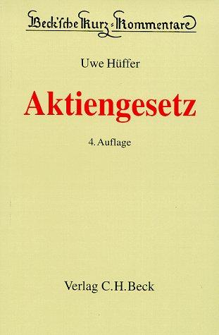 Beck'sche Kurzkommentare, Bd.53, Aktiengesetz (AktG): Hüffer, Uwe