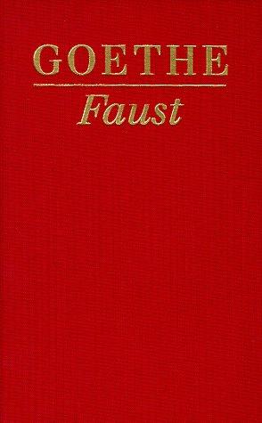 Faust : der Tragödie erster und zweiter: Goethe, Johann Wolfgang