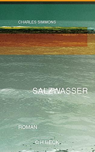 Salzwasser : Roman. Aus dem Amerikan. übers.: Simmons, Charles:
