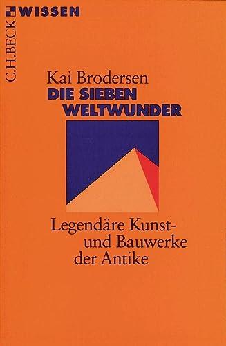 9783406453298: Die sieben Weltwunder: Legendäre Kunst- und Bauwerke der Antike