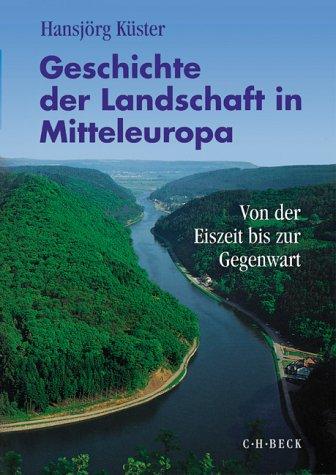 9783406453571: Geschichte der Landschaft in Mitteleuropa. Sonderausgabe.