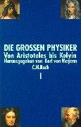 9783406454813: Die großen Physiker, 2 Bde., Sonderausgabe, Bd.1, Von Aristoteles bis Kelvin