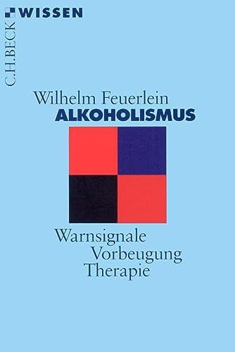 9783406455339: Alkoholismus: Warnsignale - Vorbeugung - Therapie