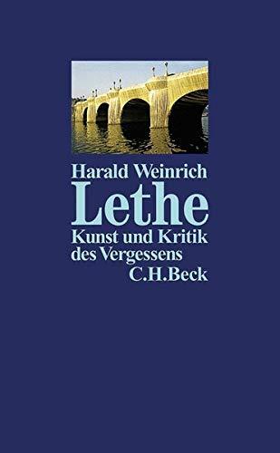 Lethe. Kunst und Kritik des Vergessens. - Weinrich, Harald