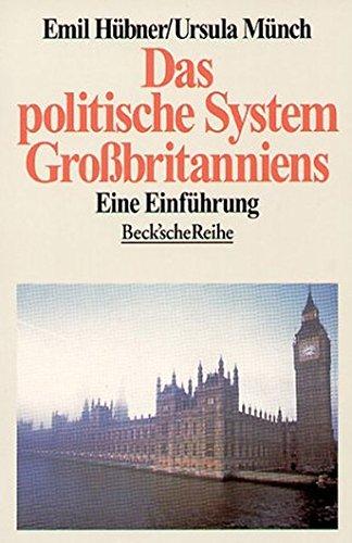 Das politische System Großbritanniens. Eine Einführung. - Hübner, Emil; Münch, Ursula