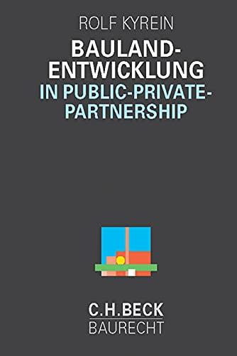 Baulandentwicklung in Public Private Partnership: Rolf Kyrein