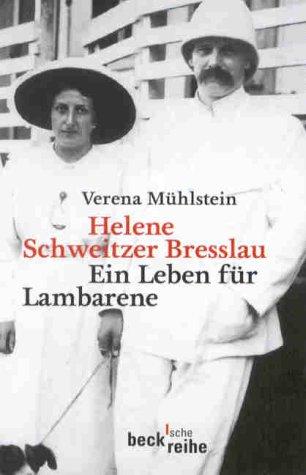 9783406459276: Helene Schweitzer Bresslau. Ein Leben für Lambarene.
