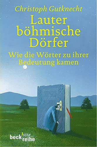 9783406459894: Lauter böhmische Dörfer: Wie die Wörter zu ihrer Bedeutung kamen
