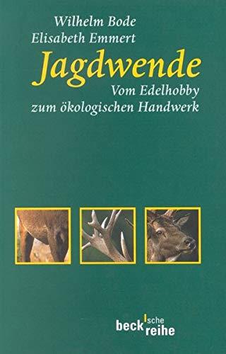 9783406459931: Jagdwende: Vom Edelhobby zum �kologischen Handwerk