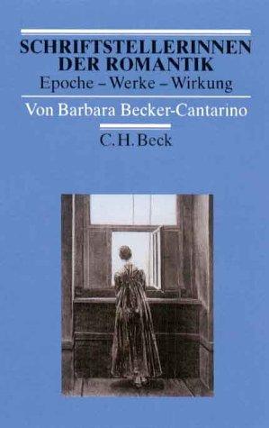 9783406465154: Schriftstellerinnen der Romantik: Epoche - Werke - Wirkung (Arbeitsbücher zur Literaturgeschichte)
