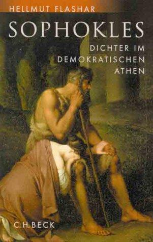 Sophokles: Dichter im demokratischen Athen: Flashar, Hellmut