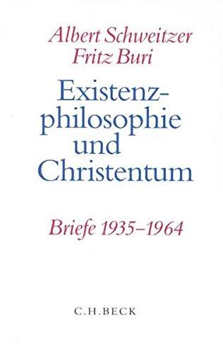 Existenzphilosophie und Christentum: Briefe, 1935-1964 (German Edition) (9783406467301) by Albert Schweitzer