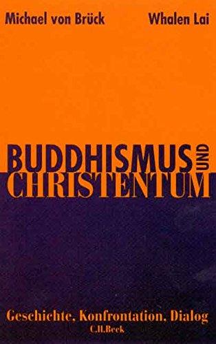 9783406467967: Buddhismus und Christentum. Sonderausgabe. Geschichte, Konfrontation, Dialog.