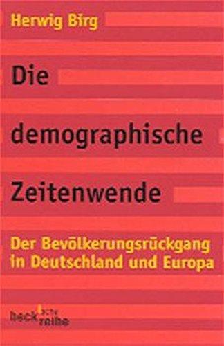 9783406475528: Die demographische Zeitenwende: Der Bev�lkerungsr�ckgang in Deutschland und Europa