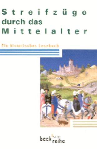 9783406475825: Streifzüge durch das Mittelalter. Ein historisches Lesebuch.