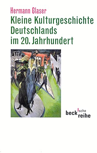 9783406476204: Kleine Kulturgeschichte Deutschlands im 20. Jahrhundert