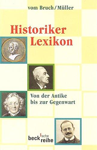 9783406476433: Historikerlexikon: Von der Antike bis zur Gegenwart