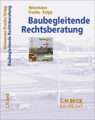 9783406477478: Baubegleitende Rechtsberatung. Planung. Durchführung. Nutzung.