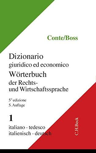 Wörterbuch der Rechts- und Wirtschaftssprache 1. Italienisch - Deutsch: Giuseppe Conte
