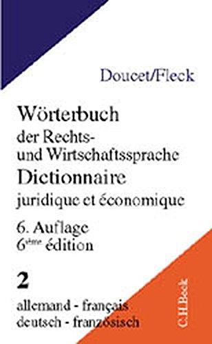 9783406480584: Wörterbuch der Rechts- und Wirtschaftssprache, Französisch, 2 Bde.; Dictionnaire juridique et economique, 2 Vol., Tl.2, Deutsch-Französisch
