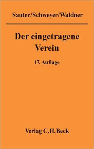 9783406480768: Der eingetragene Verein. Eine gemeinverständliche Erläuterung des Vereinsrechts unter besonderer Berücksichtigung der neuesten Rechtsprechungen.