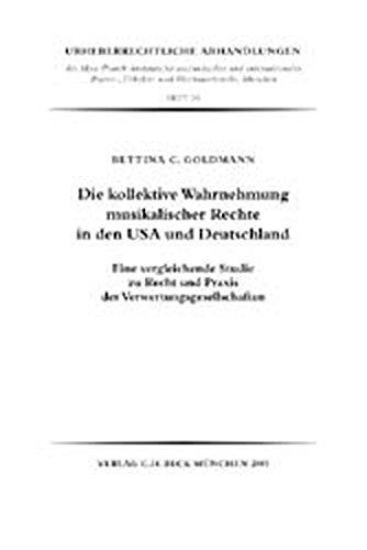 Die kollektive Wahrnehmung musikalischer Rechte in den USA und Deutschland: Bettina C. Goldmann