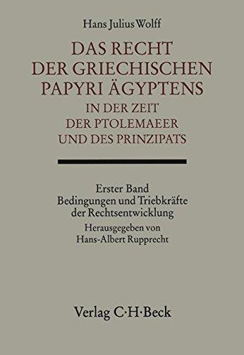 Das Recht der griechischen Papyri Ägyptens in der Zeit der Ptolemaeer und des Prinzipats 1: ...