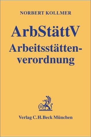 9783406482205: Arbeitsstättenverordnung (ArbStättV), Kommentar