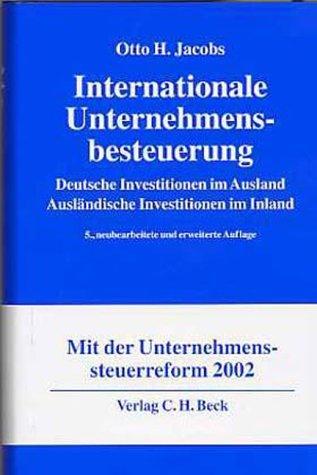 9783406486579: Internationale Unternehmensbesteuerung. Deutsche Investitionen im Ausland. Ausländische Investitionen im Inland.