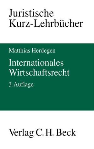 9783406486791: Internationales Wirtschaftsrecht. Ein Studienbuch.