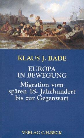 9783406489679: Europa in Bewegung. Migration vom späten 18. Jahrhundert bis zur Gegenwart.