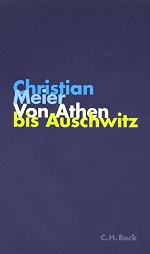9783406489822: Von Athen bis Auschwitz: Betrachtungen zur Lage der Geschichte