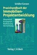 Praxishandbuch der Immobilien-Projektentwicklung. Akquisition, Konzeption, Realisierung, Vermarktung: Jürgen Schäfer (Autor),
