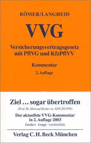 9783406493034: Versicherungsvertragsgesetz: Mit Pflichtversicherungsgesetz (PflVG) und Kraftfahrzeug-Pflichtversicherungsverordnung (KfzPflVV) Kommentar