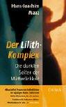 9783406493355: Der Lilith-Komplex: Die dunklen Seiten der M�tterlichkeit
