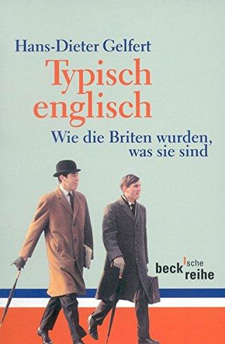 9783406494147: Typisch englisch: Wie die Briten wurden, was sie sind