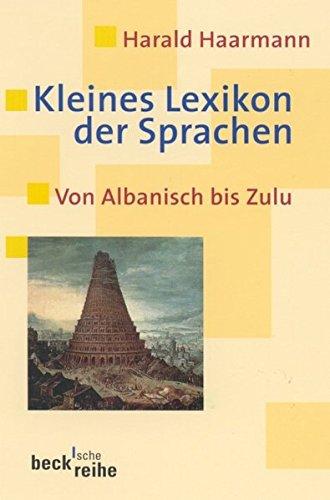 9783406494239: Kleines Lexikon der Sprachen: Von Albanisch bis Zulu