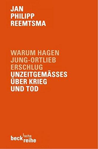 9783406494277: Warum Hagen Jung- Ortlieb erschlug. Unzeitgemäßes über Krieg und Tod.