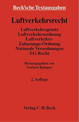 9783406497940: Luftverkehrsrecht: Luftverkehrsgesetz. Luftverkehrsordnung. Luftverkehr-Zulassungs-Ordnung. Nationale Verordnungen. EG-Recht