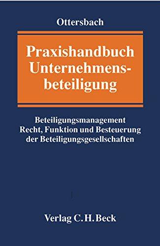 Praxishandbuch Unternehmensbeteiligung: Jörg H Ottersbach