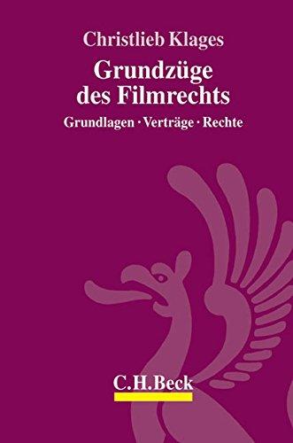 Grundzüge des Filmrechts: Christlieb Klages