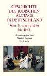 Geschichte des jüdischen Alltags in Deutschland. Vom 17. Jahrhundert bis 1945.: ...