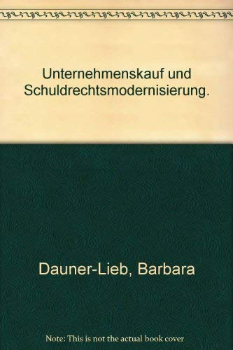 9783406502729: Unternehmenskauf und Schuldrechtsmodernisierung.