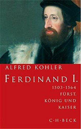 9783406502781: Ferdinand I. 1503-1564. Fürst, König und Kaiser.