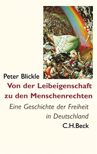 Von der Leibeigenschaft zu den Menschenrechten: Peter Blickle