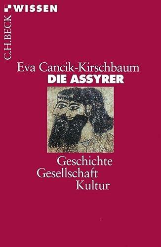 9783406508288: Die Assyrer: Geschichte, Gesellschaft, Kultur