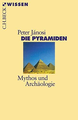 9783406508318: Die Pyramiden: Mythos und Archäologie