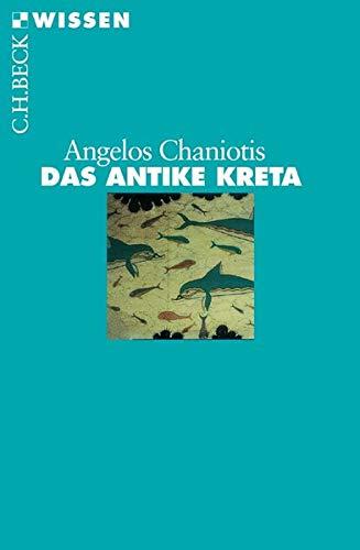 Das Antike Kreta.: Angelos Chaniotis