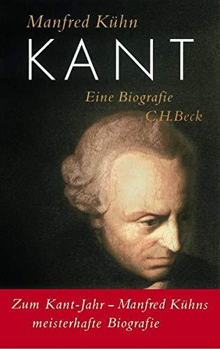 9783406509186: Kant: Eine Biographie. Zum Kant-Jahr Manfred Kühns meisterhafte Biographie